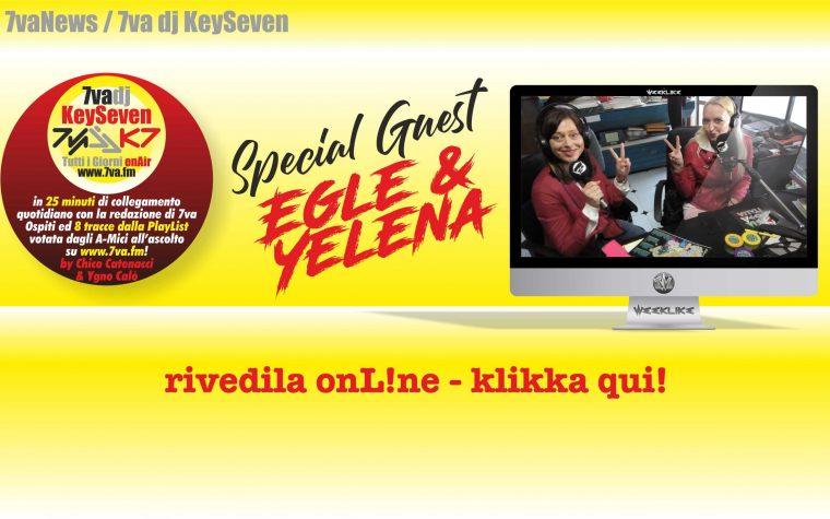 7va Dj KeySeven con Egle e Yelena