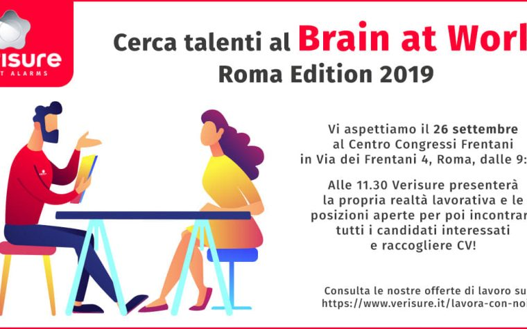 VERISURE CERCA TALENTI : APPUNTAMENTO A BRAIN AT WORK ROMA EDITION 2019.