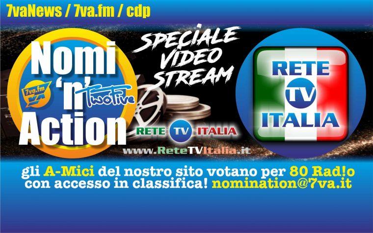 con Rete TV Italia: 7va NoMiNation4 – OnAir sulle 80 TopRad!o