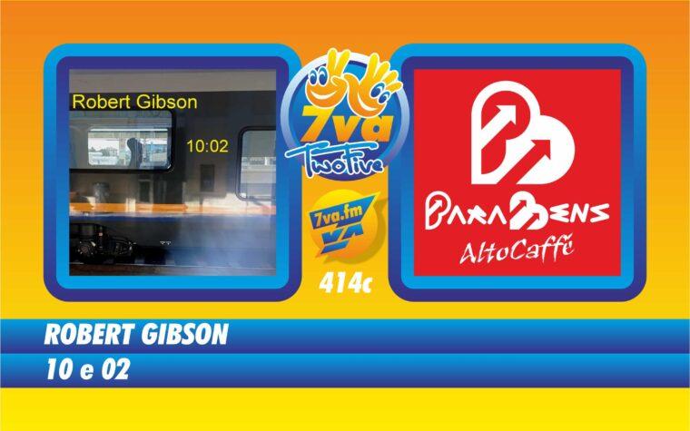 ROBERT GIBSON – 10 e 02 – in TwoFive
