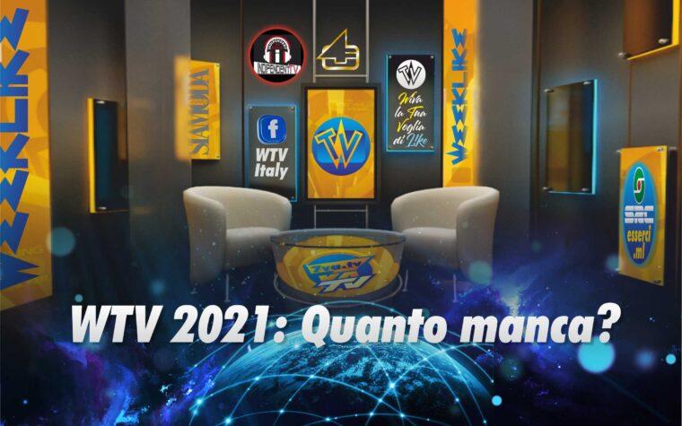 WTV 2021 – Quanto manca?